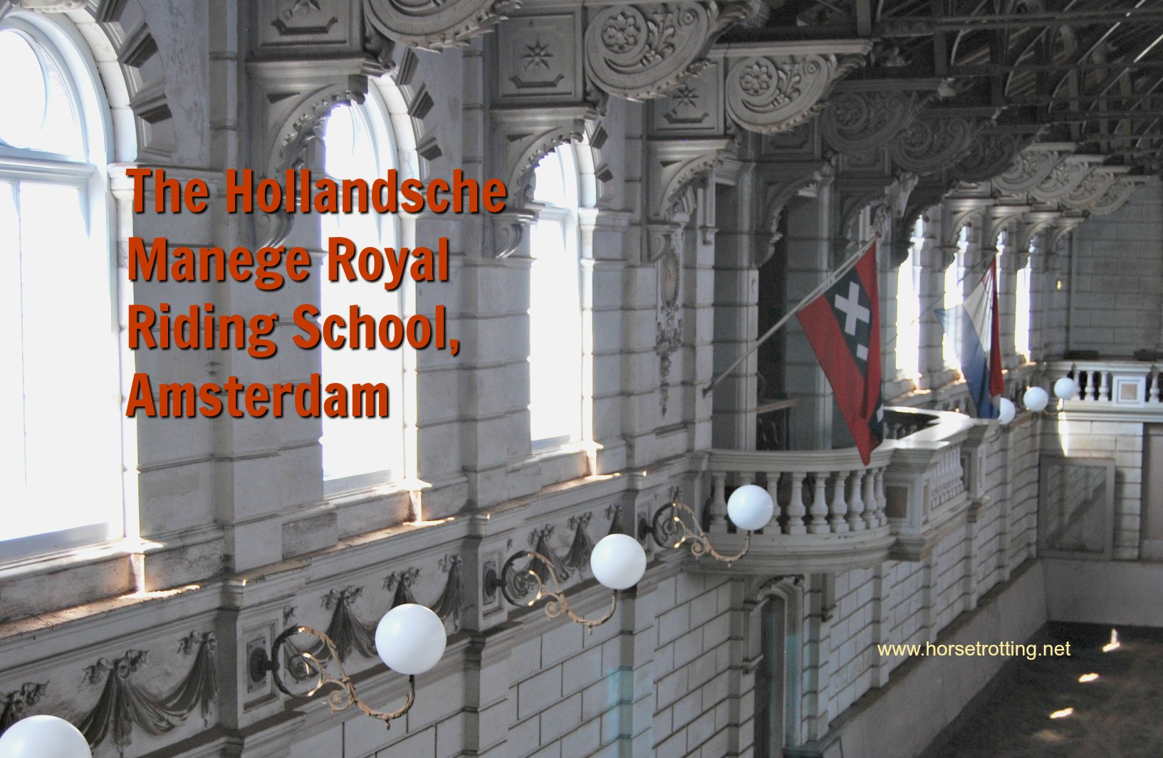 the Hollandsche Manege Royal Riding School indoor arena
